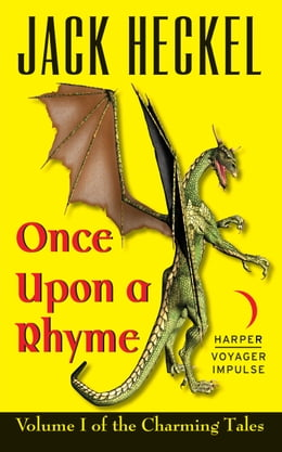 Book Once Upon a Rhyme: Volume I of the Charming Tales by Jack Heckel