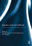 Migration, Land and Livelihooods: Creating Alternative Modernities in the Pacific