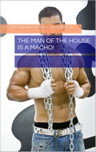 The Man of the House Is a Macho! by CJ Taboon