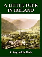 A Little Tour In Ireland by S. Reynolds Hole