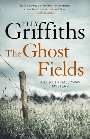 The Ghost Fields The Dr Ruth Galloway Mysteries 7