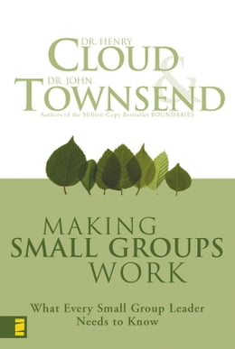 Book Making Small Groups Work: What Every Small Group Leader Needs to Know by Henry Cloud