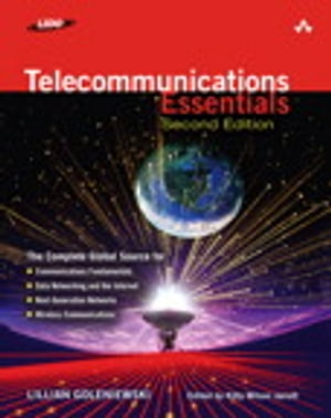 Telecommunications Essentials,  Second Edition The Complete Global Source