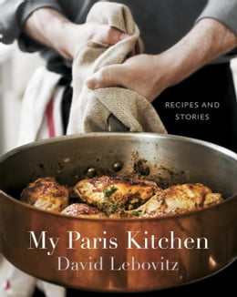 Book My Paris Kitchen: Recipes and Stories by David Lebovitz