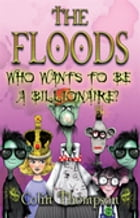 Floods 9: Who Wants To Be A Billionaire by Colin Thompson