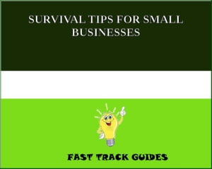 SURVIVAL TIPS FOR SMALL BUSINESSES by Alexey