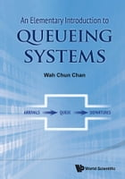 An Elementary Introduction to Queueing Systems by Wah Chun Chan