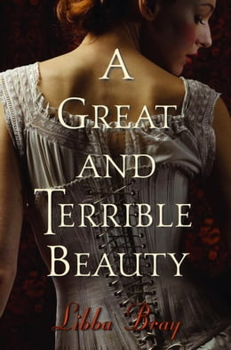 Book A Great and Terrible Beauty by Libba Bray