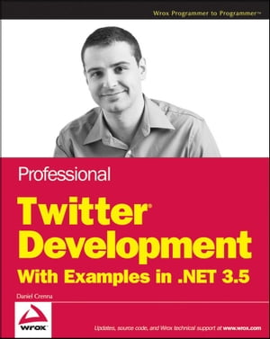 Professional Twitter Development With Examples in .NET 3.5