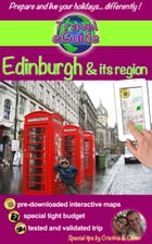 Travel eGuide: Edinburgh & its region: Discover Edinburgh, the beautiful capital of Scotland, as well as its region, in this special eGuide by Cristina Rebiere