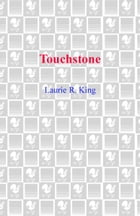 Touchstone: A Stuyvesant & Grey Novel by Laurie R. King
