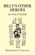 Billy's Other Heroes by Walt Wood