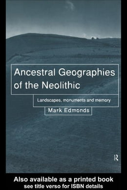 Book Ancestral Geographies of the Neolithic by Edmonds, Markbender Barbara