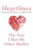 Heartlines: The Year I Met My Other Mother by Susannah McFarlane