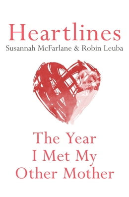 Book Heartlines: The Year I Met My Other Mother by Susannah McFarlane