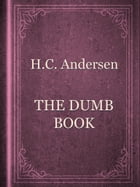 THE DUMB BOOK by H.C. Andersen