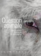 La question animale by Georges Chapouthier