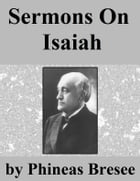 Sermons On Isaiah by Phineas F. Bresee