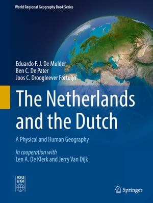 The Netherlands and the Dutch: A Physical and Human Geography
