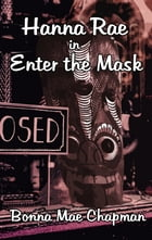 HANNA RAE in ENTER THE MASK by Bonna Mae Chapman