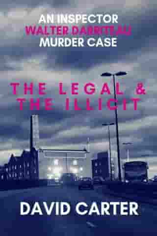 The Legal & the Illicit by David Carter