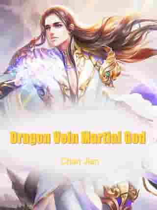 Dragon Vein Martial God: Volume 3