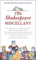 The Shakespeare Miscellany by David Crystal
