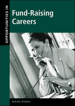 Book Opportunities in Fund-Raising Careers by Rowh, Mark