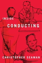 Inside Conducting by Christopher Seaman