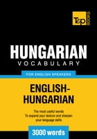 Hungarian Vocabulary for English Speakers - 3000 Words by Andrey Taranov