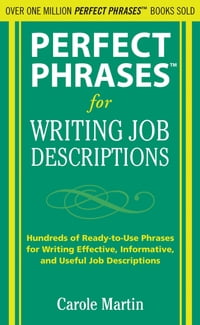 Perfect Phrases for Writing Job Descriptions: Hundreds of Ready-to-Use Phrases for Writing…