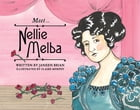 Meet… Nellie Melba by Janeen Brian
