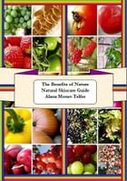 The Benefits of Nature Natural Skin Care Guide by Alana Monet-Telfer
