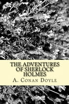 The Adventures of Sherlock Holmes (Illustrated Edition) by A. Conan Doyle
