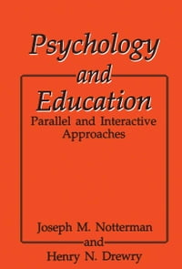 Psychology and Education: Parallel and Interactive Approaches