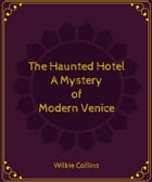 The Haunted Hotel A Mystery of Modern Venice by Wilkie Collins