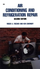 Air Conditioning and Refrigeration Repair by Roger Fischer