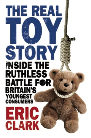 The Real Toy Story Inside the Ruthless Battle for Britain's Youngest Consumers