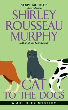 Book Cat to the Dogs: A Joe Grey Mystery by Shirley Rousseau Murphy
