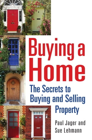 Buying a Home The Secrets to Buying and Selling Property