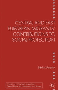 Central and East European Migrants' Contributions to Social Protection