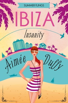Book Ibiza Insanity (Summer Flings, Book 5) by Aimee Duffy