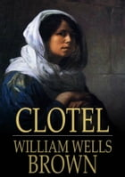 Clotel: A Tale of the Southern States