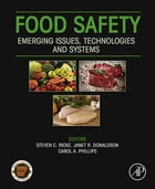 Food Safety: Emerging Issues, Technologies and Systems by Steven C Ricke