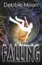 Falling by Debbie Moon