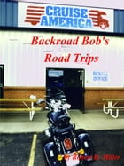 Motorcycle Road Trips (Vol. 1) Road Trips (Part I): Cruisin' America by Robert Miller