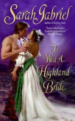 Book To Wed a Highland Bride by Sarah Gabriel
