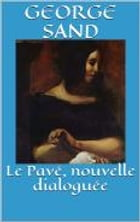 Le Pave, nouvelle dialoguee by George Sand