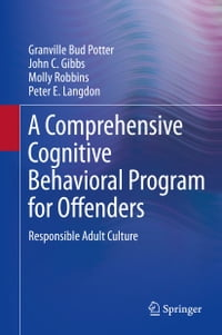 A Comprehensive Cognitive Behavioral Program for Offenders: Responsible Adult Culture