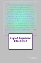 Beyond Experiment Redemption by Alexandra A. Cheshire